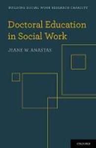 Doctoral Education in Social Work - Jeane W. Anastas - cover