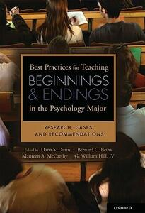 Best Practices for Teaching Beginnings and Endings in the Psychology Major: Research, Cases, and Recommendations - James C. Goodwin - cover