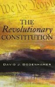 The Revolutionary Constitution - David J. Bodenhamer - cover