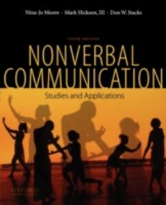 Nonverbal Communication: Studies and Applications - Nina-Jo Moore,Mark L. Hickson,Don W. Stacks - cover