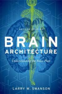 Brain Architecture: Understanding the Basic Plan - Larry W. Swanson - cover