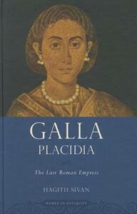 Galla Placidia: The Last Roman Empress - Hagith Sivan - cover