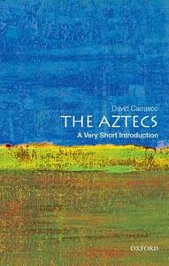 The Aztecs: A Very Short Introduction - David Carrasco - cover