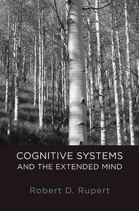 Cognitive Systems and the Extended Mind - Robert D. Rupert - cover