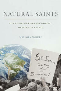 Natural Saints: How People of Faith are Working to Save God's Earth - Mallory D. McDuff - cover
