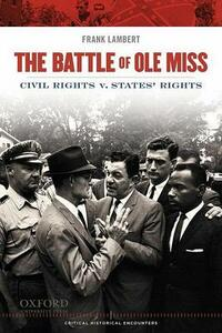 Battle of OLE Miss: Civil Rights V. States' Rights - Frank Lambert - cover