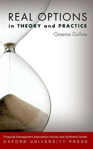 Real Options in Theory and Practice - Graeme Guthrie - cover