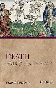 Death: Antiquity and Its Legacy - Mario Erasmo - cover