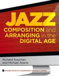 Jazz Composition and Arranging in the Digital Age - Richard Sussman,Michael Abene - cover