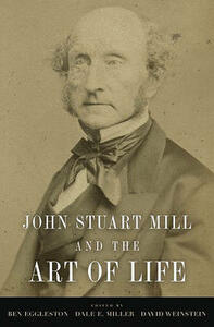 John Stuart Mill and the Art of Life - cover