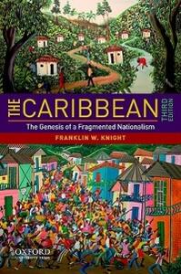 The Caribbean: The Genesis of a Fragmented Nationalism - Franklin W. Knight - cover