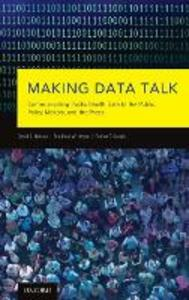 Making Data Talk: Communicating Public Health Data to the Public, Policy Makers, and the Press - David E. Nelson,Bradford W. Hesse,Robert T. Croyle - cover
