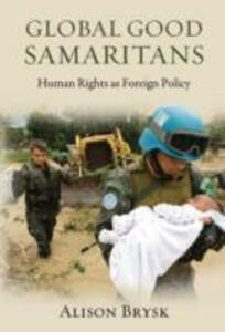 Global Good Samaritans: Human Rights as Foreign Policy - Alison Brysk - cover