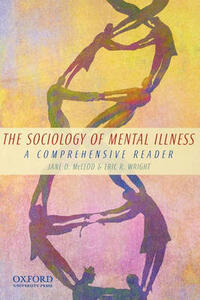 The Sociology of Mental Illness: A Comprehensive Reader - Jane McLeod,Eric Wright - cover