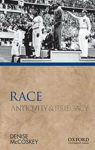 Race: Antiquity and Its Legacy - Denise Eileen McCoskey - cover