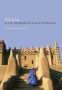 Islam and the Problem of Black Suffering - Sherman A. Jackson - cover