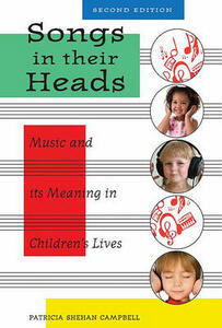 Songs in Their Heads: Music and Its Meaning in Children's Lives - Patricia Shehan Campbell - cover