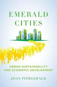 Emerald Cities: Urban Sustainability and Economic Development - Joan Fitzgerald - cover