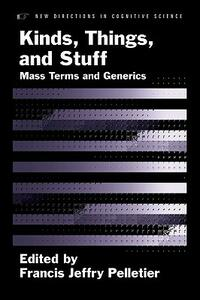 Kinds, Things, and Stuff: Mass Terms and Generics - cover