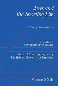 Jews and the Sporting Life: Studies in Contemporary Jewry XXIII - cover