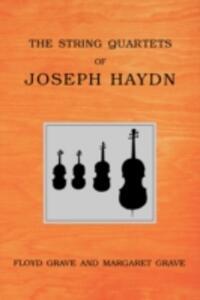 The String Quartets of Joseph Haydn - Floyd Grave,Margaret Grave - cover