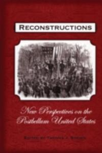Reconstructions: New Perspectives on the Postbellum United States - cover
