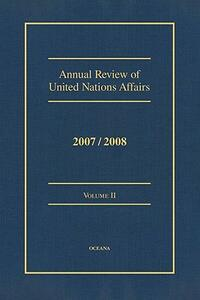 Annual Review of United Nations Affairs 2007/2008 Volume 2 - Joachim W Muller - cover