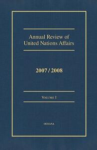 Annual Review of United Nations Affairs 2007/2008 Volume 1 - Joachim W Muller - cover