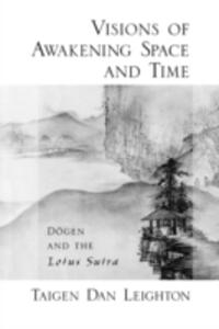 Vision of Awakening Space and Time Dogen and the Lotus Sutra - Taigen Dan Leighton - cover