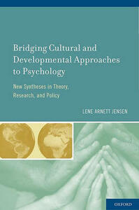 Bridging Cultural and Developmental Approaches to Psychology: New Syntheses in Theory, Research, and Policy - Lene Arnett Jensen - cover