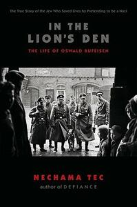 In the Lion's Den: The Life of Oswald Rufeisen - Nechama Tec - cover