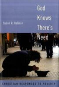 God Knows There's Need: Christian Responses to Poverty - Susan R. Holman - cover
