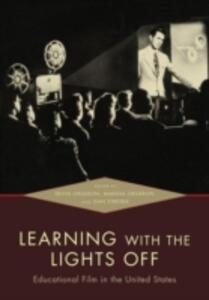 Learning with the Lights Off: Educational Film in the United States - cover