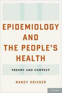 Epidemiology and the People's Health: Theory and Context - Nancy Krieger - cover