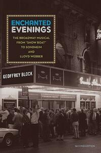 Enchanted Evenings: The Broadway Musical from 'Show Boat' to Sondheim and Lloyd Webber - Geoffrey Block - cover
