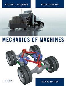 Mechanics of Machines - William Cleghorn,Nikolai Dechev - cover