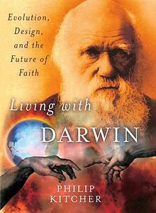 Living with Darwin: Evolution, Design, and the Future of Faith - Phillip Kitcher - cover