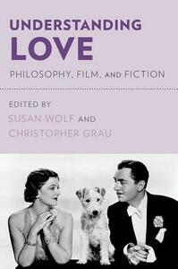 Understanding Love: Philosophy, Film, and Fiction - cover