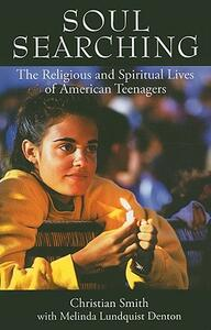 Soul Searching: The Religious and Spiritual Lives of American Teenagers - Christian Smith,Melinda Lundquist Denton - cover