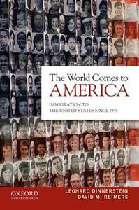 The World Comes to America: Immigration to the United States Since 1945 - Leonard Dinnerstein,David M Reimers - cover
