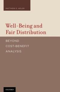 Well-Being and Fair Distribution: Beyond Cost-Benefit Analysis - Matthew Adler - cover