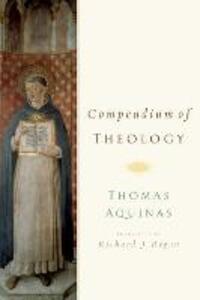 Compendium of Theology By Thomas Aquinas - Richard J. Regan - cover