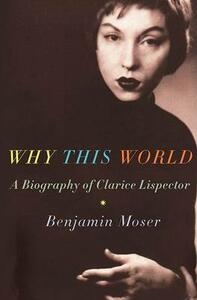 Why This World - Benjamin Moser - cover