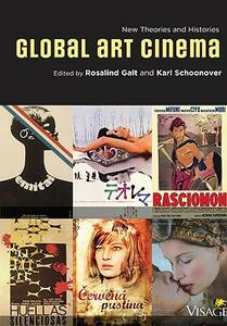 Global Art Cinema: New Theories and Histories - Karl Schoonover,Karl Schoonover - cover