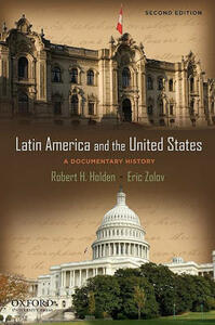 Latin America and the United States: A Documentary History - Robert H. Holden,Eric Zolov - cover