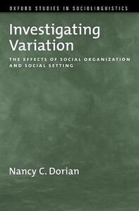 Investigating Variation: The Effects of Social Organization and Social Setting - Nancy C. Dorian - cover