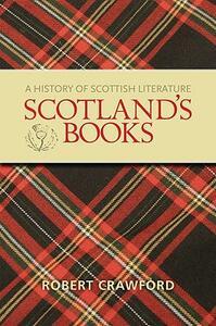Scotland's Books: A History of Scottish Literature - Robert Crawford - cover