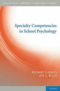 Specialty Competencies in School Psychology - Rosemary Flanagan,Jeffrey A. Miller - cover