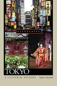 Tokyo a Cultural History - Stephen Mansfield - cover