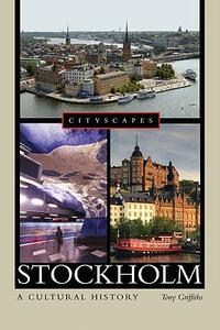 Stockholm: A Cultural History - Tony Griffiths - cover